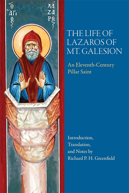 Cover: The Life of Lazaros of Mt. Galesion: An Eleventh-Century Pillar Saint, from Harvard University Press