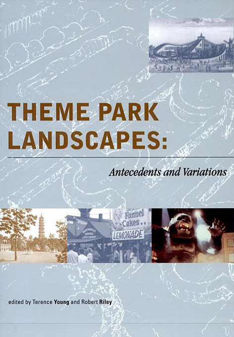 Cover: Theme Park Landscapes: Antecedents and Variations, from Harvard University Press