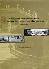Cover: Bourgeois and Aristocratic Cultural Encounters in Garden Art, 1550-1850 in HARDCOVER