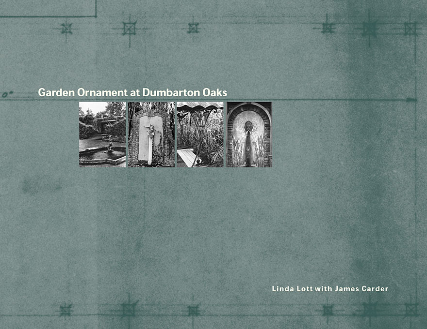 Cover: Garden Ornament at Dumbarton Oaks, from Harvard University Press