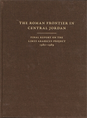Cover: The Roman Frontier in Central Jordan: Final Report on the Limes Arabicus Project, 1980-1989