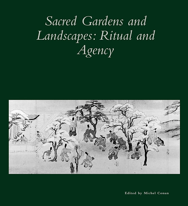 Cover: Sacred Gardens and Landscapes: Ritual and Agency, from Harvard University Press