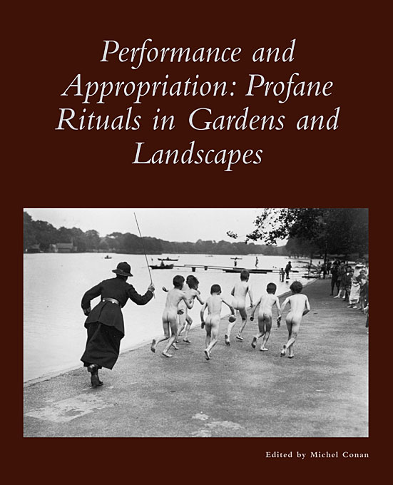 Cover: Performance and Appropriation: Profane Rituals in Gardens and Landscapes, from Harvard University Press