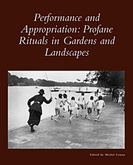 Cover: Performance and Appropriation: Profane Rituals in Gardens and Landscapes