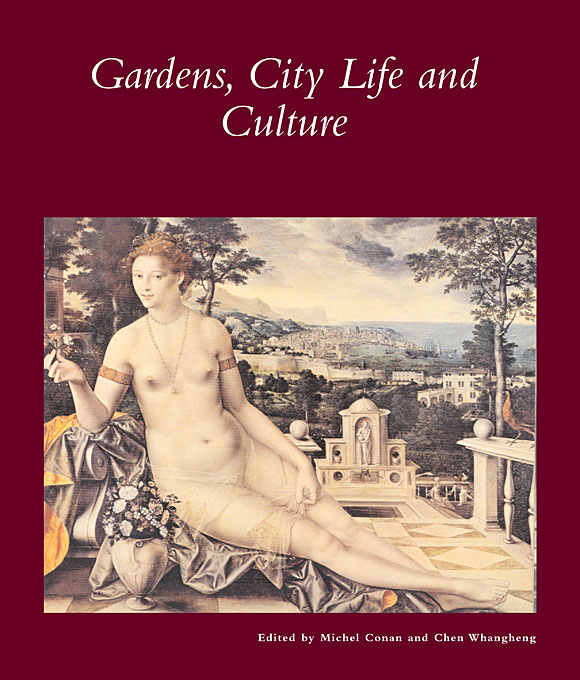 Cover: Gardens, City Life and Culture: A World Tour, from Harvard University Press