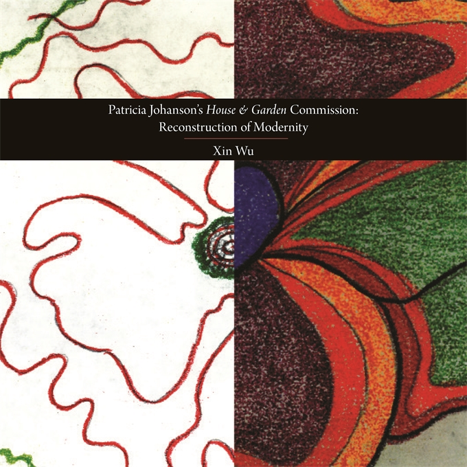 Cover: Patricia Johanson's <i>House and Garden</i> Commission: Re-construction of Modernity, from Harvard University Press