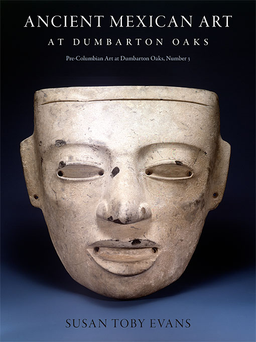Cover: Ancient Mexican Art at Dumbarton Oaks, from Harvard University Press