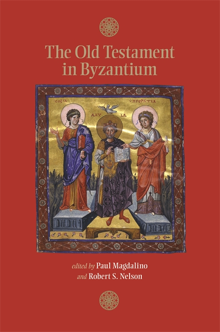 Cover: The Old Testament in Byzantium, from Harvard University Press