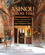 Cover: Asinou across Time: Studies in the Architecture and Murals of the Panagia Phorbiotissa, Cyprus
