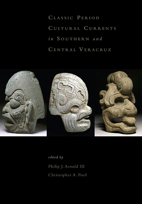 Cover: Classic-Period Cultural Currents in Southern and Central Veracruz, from Harvard University Press