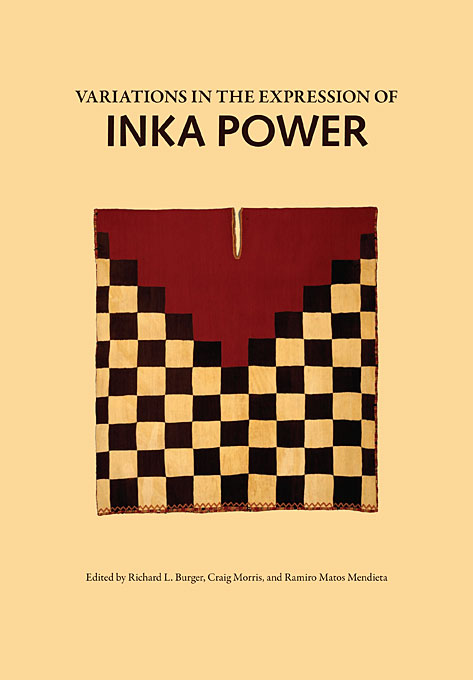 Cover: Variations in the Expressions of Inka Power, from Harvard University Press