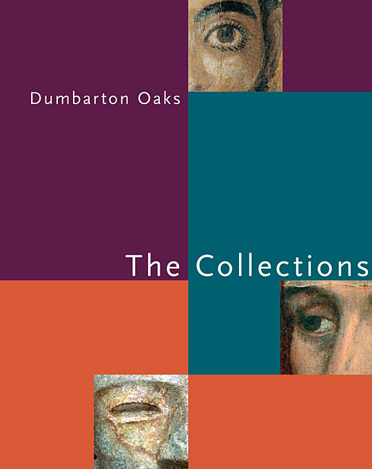 Cover: Dumbarton Oaks: The Collections, from Harvard University Press