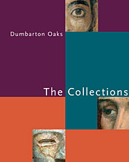 Cover: Dumbarton Oaks: The Collections
