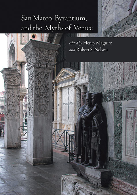 Cover: San Marco, Byzantium, and the Myths of Venice, from Harvard University Press