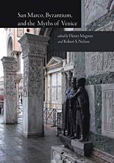 Cover: San Marco, Byzantium, and the Myths of Venice