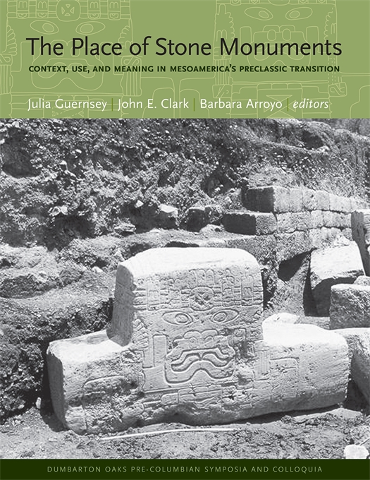 Cover: The Place of Stone Monuments: Context, Use, and Meaning in Mesoamerica's Preclassic Transition, from Harvard University Press