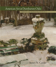 Cover: American Art at Dumbarton Oaks