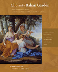 Cover: Clio in the Italian Garden: Twenty-First–Century Studies in Historical Methods and Theoretical Perspectives