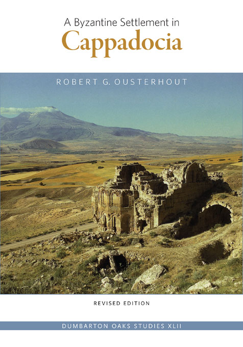 Cover: A Byzantine Settlement in Cappadocia: Revised Edition, from Harvard University Press