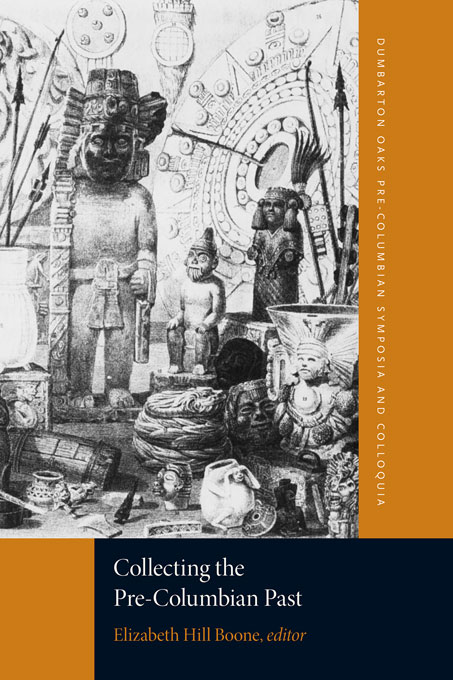 Cover: Collecting the Pre-Columbian Past, from Harvard University Press