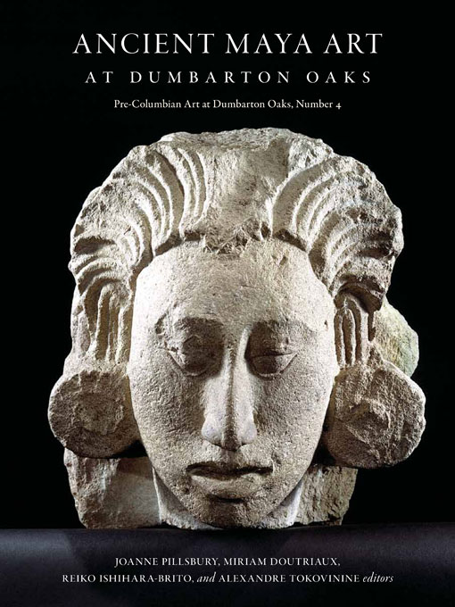 Cover: Ancient Maya Art at Dumbarton Oaks, from Harvard University Press