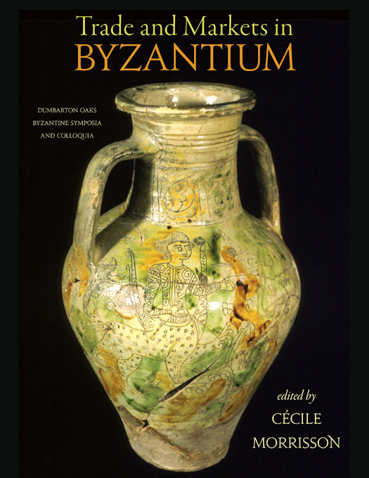 Cover: Trade and Markets in Byzantium, from Harvard University Press