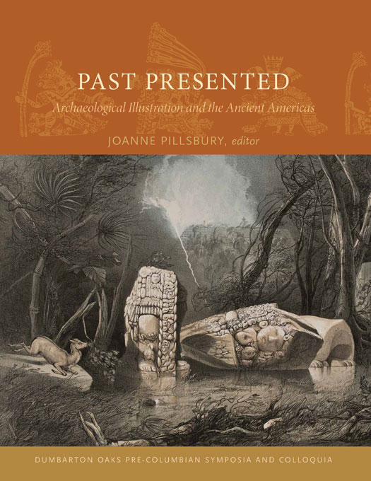 Cover: Past Presented: Archaeological Illustration and the Ancient Americas, from Harvard University Press