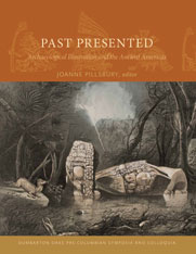 Cover: Past Presented: Archaeological Illustration and the Ancient Americas