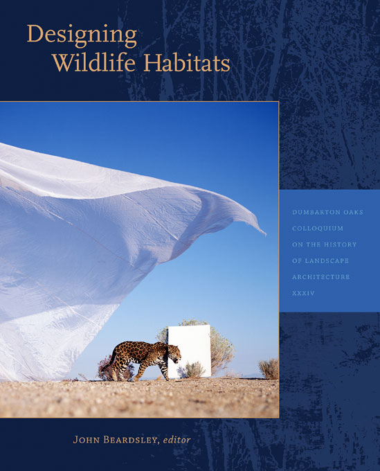 Cover: Designing Wildlife Habitats, from Harvard University Press
