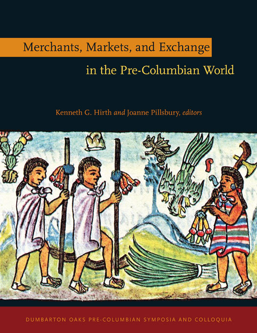 Cover: Merchants, Markets, and Exchange in the Pre-Columbian World, from Harvard University Press