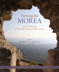 Cover: Viewing the Morea: Land and People in the Late Medieval Peloponnese