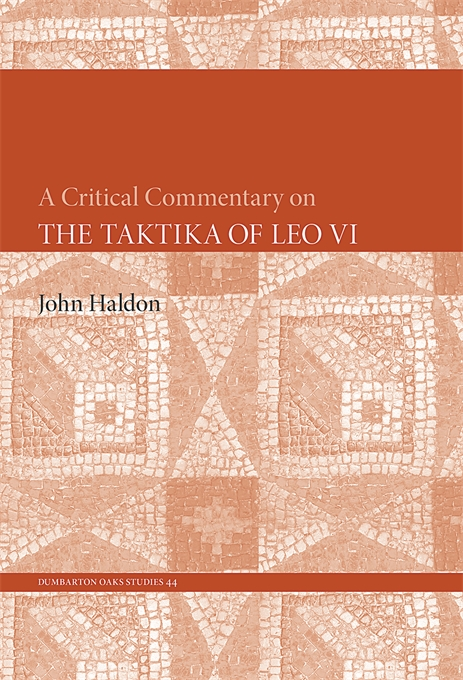 Cover: A Critical Commentary on <i>The Taktika of Leo VI</i>, from Harvard University Press
