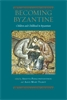 Cover: Becoming Byzantine: Children and Childhood in Byzantium