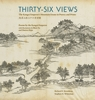 Cover: Thirty-Six Views: The Kangxi Emperor's Mountain Estate in Poetry and Prints