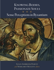 Cover: Knowing Bodies, Passionate Souls: Sense Perceptions in Byzantium