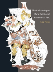 Cover: The Archaeology of Mural Painting at Pañamarca, Peru in PAPERBACK