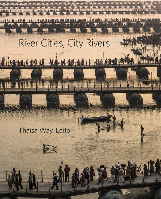 Cover: River Cities, City Rivers, from Harvard University Press