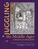Cover: Juggling the Middle Ages: A Medieval Coloring Book