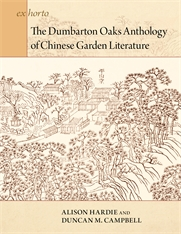 Cover: The Dumbarton Oaks Anthology of Chinese Garden Literature