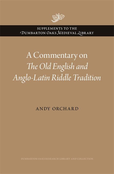 Cover: A Commentary on <i>The Old English and Anglo-Latin Riddle Tradition</i>, from Harvard University Press