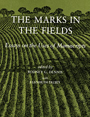 Cover: The Marks in the Fields: Essays on the Uses of Manuscripts