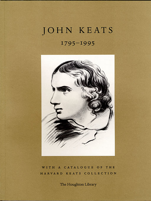 Cover: John Keats 1795-1995: With a catalogue of the Harvard Keats Collection, from Harvard University Press