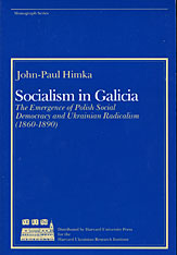 Cover: Socialism in Galicia: The Emergence of Polish Social Democracy and Ukrainian Radicalism