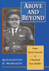 Cover: Above and Beyond: From Soviet General to Ukrainian State Builder