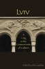 Cover: Lviv: A City in the Crosscurrents of Culture