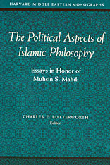 Cover: The Political Aspects of Islamic Philosophy: Essays in Honor of Muhsin S. Mahdi