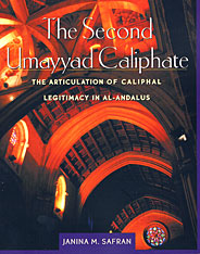 Cover: The Second Umayyad Caliphate: The Articulation of Caliphal Legitimacy in al-Andalus