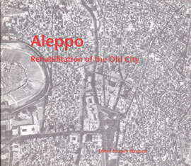 Cover: Aleppo: Rehabilitation of the Old City, The Eighth Veronica Rudge Green Prize in Urban Design
