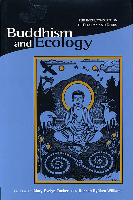 Cover: Buddhism and Ecology: The Interconnection of Dharma and Deeds, from Harvard University Press