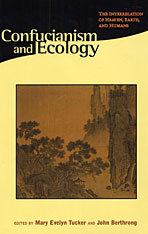 Cover: Confucianism and Ecology: The Interrelation of Heaven, Earth, and Humans